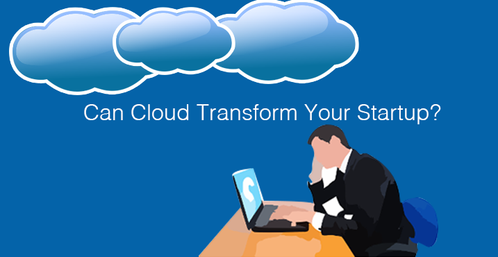 Can Cloud Transform Your Startup