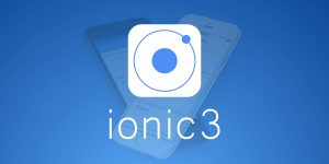 What's New In The Latest Release of Ionic 3.0