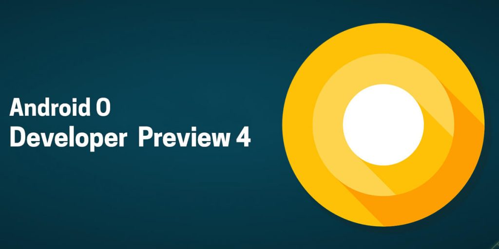 android O preview 4