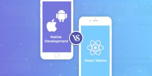 Which One to Choose – Native or React Native for Mobile App Development