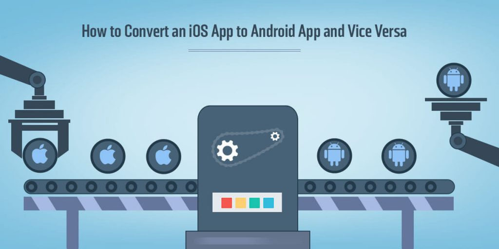 convert iOS app to android