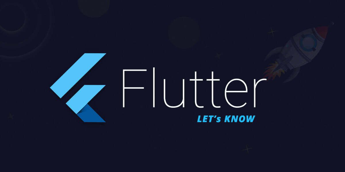 Google Launched Flutter to Simplify App Development: Let�s Know More About It