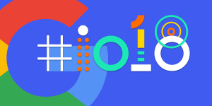 The Biggest Announcements from Google I/O 2018 Developers Conference