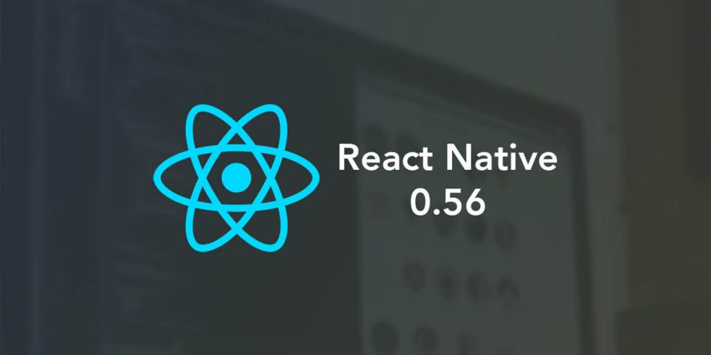 react native 0.56