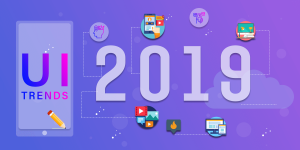 Top UI Trends to Get Your App Ready for 2019