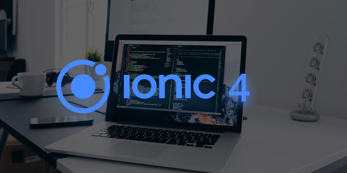 What's New Features Announced in Ionic 4