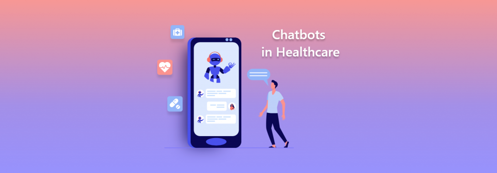 Chatbots in Healthcare
