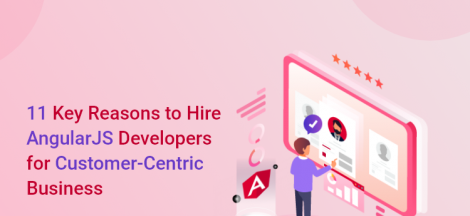 Reasons to Hire AngularJS Developers