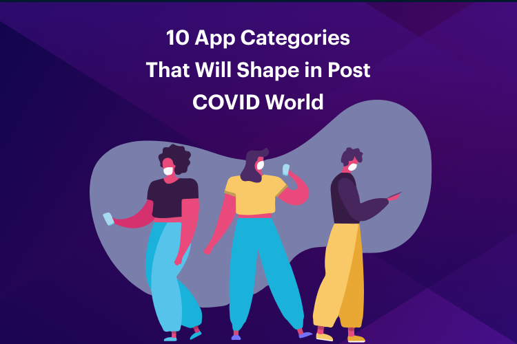 app categories to rule the post covid world